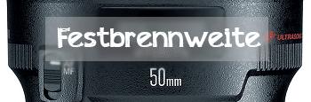 Festbrennweite 50mm