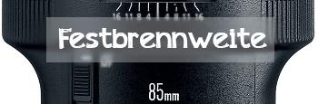 Festbrennweite 85mm